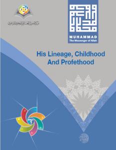 His lineage, childhood and prophethood