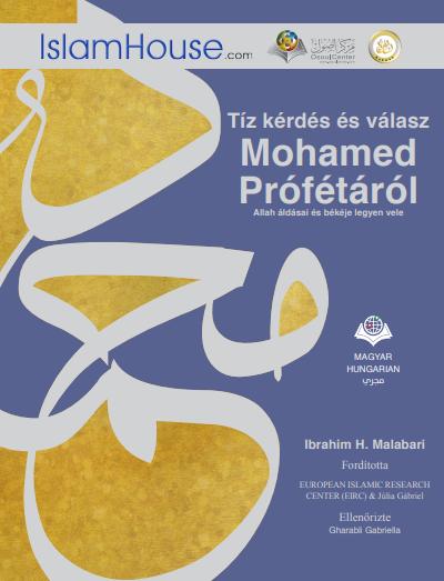 عشرة أسئلة وأجوبة حول النبي محمد صلى الله عليه وسلم - باللغة المجرية