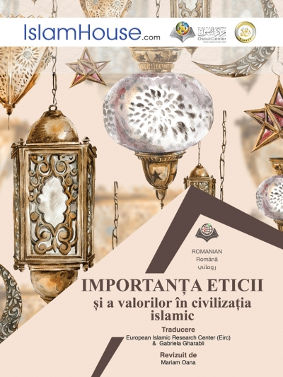Importance of ethics and values in Islamic civilization (Romanian version)