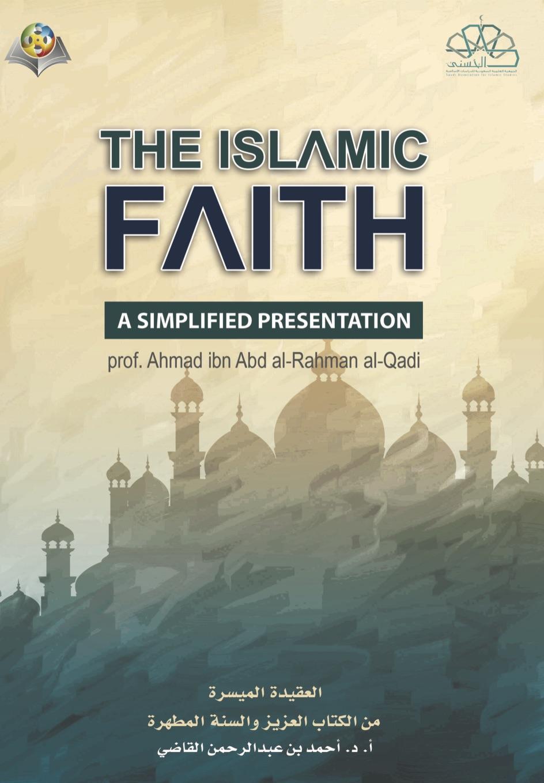 The Islamic Faith: A simplified presentation
