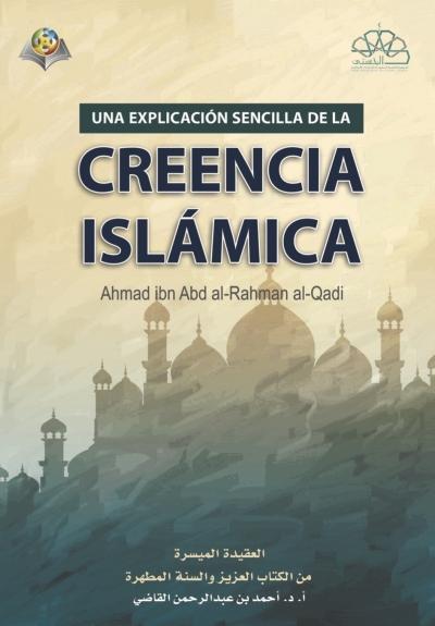 The Islamic Faith: A simplified presentation (Spanish version)