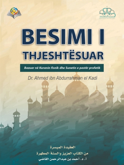 The Islamic Faith: A simplified presentation (Albanian version)